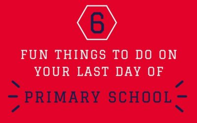 6 fun things to do on your last day of primary school